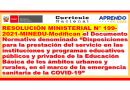 """✅RESOLUCIÓN MINISTERIAL N° 199-2021-MINEDU-Modifican el Documento Normativo denominado """"Disposiciones para la prestación del servicio en las instituciones y programas educativos públicos y privados de la Educación Básica de los ámbitos urbanos y rurales, en el marco de la emergencia sanitaria de la COVID-19"""""""