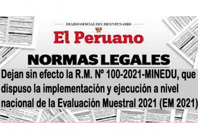 ✅[MINEDU] Dejan sin efecto la R.M. Nº 100-2021-MINEDU, que dispuso la implementación y ejecución a nivel nacional de la Evaluación Muestral 2021 (EM 2021)